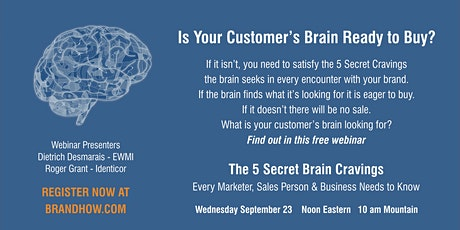 The 5 Secret Brain Cravings Every Business Needs to Know - Webinar tickets