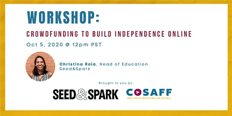 CoSAFF Workshop: Crowdfunding to Build Independence by Seed&Spark tickets