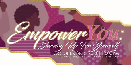 EmpowerYou: Showing Up for Yourself tickets