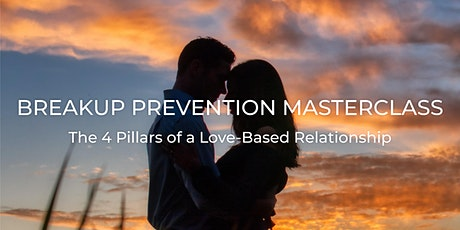 Breakup Prevention Masterclass - The 4 Pillars of a Love-Based Relationship tickets