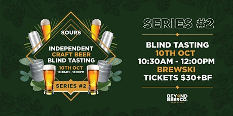 Independent Craft Beer Blind Tasting - Series #2 Sours tickets