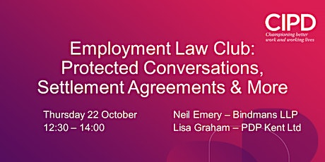 Employment Law Club - Protected Conversations, Settlements and More tickets