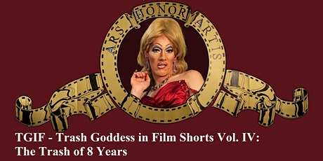 TGIF – Trash Goddess in Film Shorts Vol. IV: The Trash of 8 Years Tickets