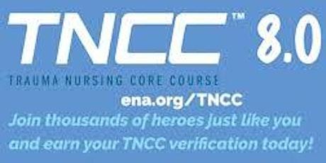 TNCC 8 Trauma Nurse Core Curriculum   Renewal or New 1 1/2 day class tickets