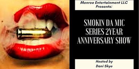 Monroe Entertainment LLC Presents: Smokin Da Mic Series 2 year Anniversary tickets