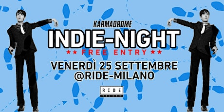 Karmadrome: Indie-Night @Ride-Milano tickets