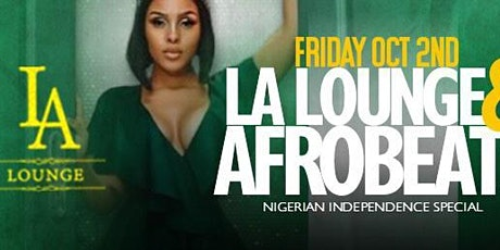 LA Lounge & Afrobeats (Nigerian Independence Special) tickets