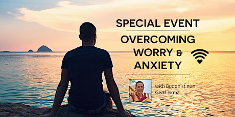 Overcoming worry and anxiety tickets