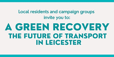 A Green Recovery: The Future of Transport in Leicester tickets