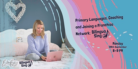Primary Languages, Coaching and joining a franchise network (BilinguaSing) tickets