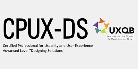 Certified Professional for Usability & UX - Designing Solutions (CPUX-DS) Tickets