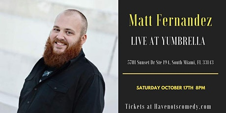 Have-Nots Comedy Presents Matt Fernandez tickets