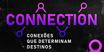 CONNECTION - Conexões que determinam destinos