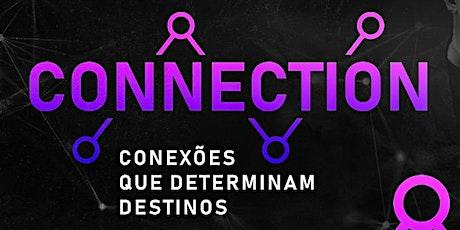 CONNECTION - Conexões que determinam destinos ingressos