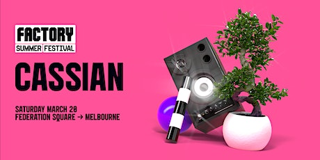 Cassian [Melbourne] | Factory Summer Festival tickets