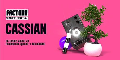Cassian [Melbourne] | Factory Summer Festival tickets