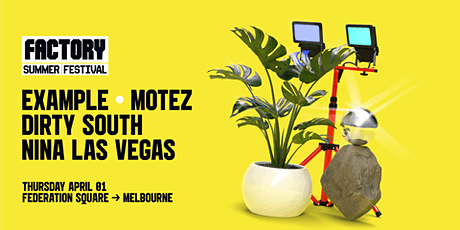Example + Motez + Dirty South + NLV [Melbourne] | Factory Summer Festival tickets