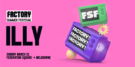 Illy [Melbourne] | Factory Summer Festival tickets
