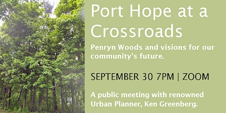 Port Hope at a Crossroads: Penryn Woods and Visions for our Future tickets