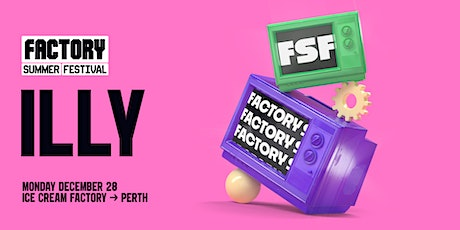 Illy [Perth] | Factory Summer Festival tickets