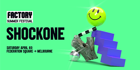 ShockOne [Melbourne] | Factory Summer Festival tickets