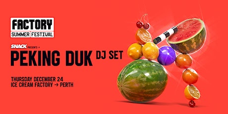 SNACK Xmas Eve ft Peking Duk [Perth] | Factory Summer Festival tickets
