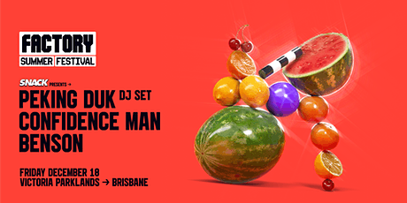 SNACK pres. Peking Duk [Brisbane] | Factory Summer Festival tickets