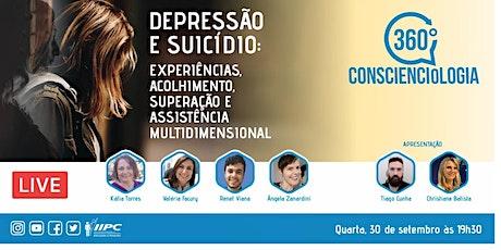 360 Conscienciologia: Depressão e Suicídio. ingressos
