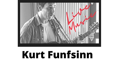 Live Music with Kurt Funfsinn tickets