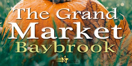 The Grand Market Baybrook October 10th & 11th tickets