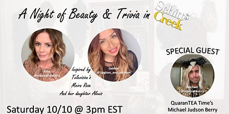 A night of Beauty & Trivia- Schitts Creek Inspired Virtual Beauty Class tickets