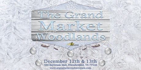 The Grand Market Baybrook December 12th & 13th tickets