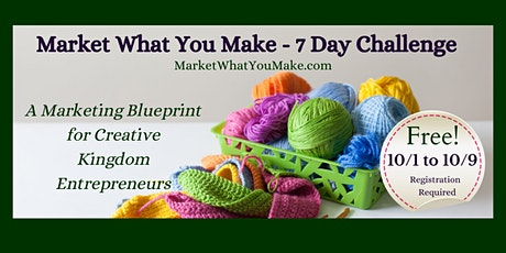 Market What You Make - 7 Day Challenge tickets
