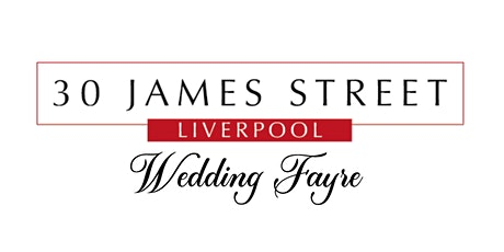 Wedding Fayre at 30 James Street tickets