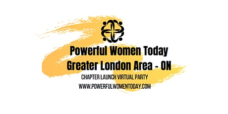 Powerful Women Today Greater London Area (ON) tickets