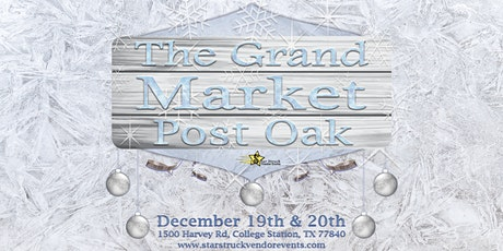 The Grand Market Post Oak December 19th & 20th tickets