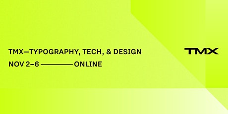 TMX—Tipografía México: Type Tech & Design /  Tipografía Tecnología y Diseño entradas