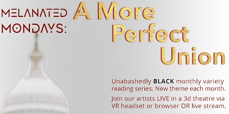 Melanated Monday: A More Perfect Union tickets