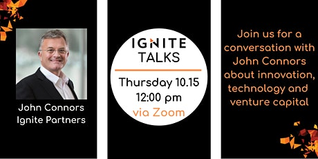 Ignite Talks with John Connors of Ignition Partners tickets