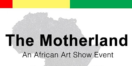 The Motherland:​ An African Artists' Showcase tickets