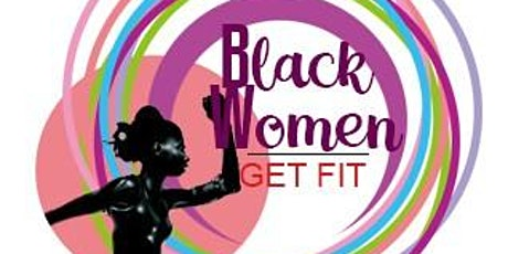 Black Women Get Fit 2020 - Day One! tickets