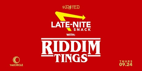 Wasted Presents: Late-Nite Snack w/ Riddim Tings Secret Line-Up tickets
