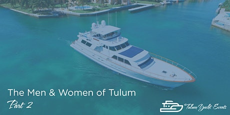 The Men & Women of Tulum  tickets