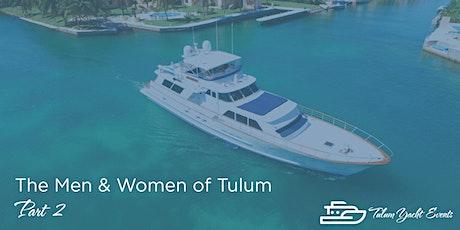 The Men & Women of Tulum  boletos