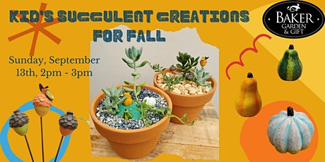 Kid's Succulent Creations for Fall! tickets