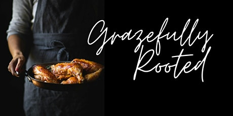 Grazefully Rooted tickets