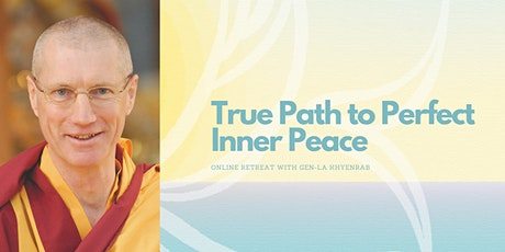 True Path to Perfect Inner Peace  *Online Retreat* tickets