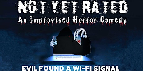 Not Yet Rated: An Improvised Horror Comedy (10/24) tickets