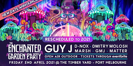 The Enchanted Garden Party 2021 feat. GUY J, D-NOX tickets