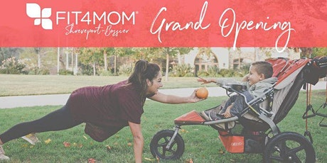 FIT4MOM Shreveport-Bossier FREE Grand Opening Event and Class tickets